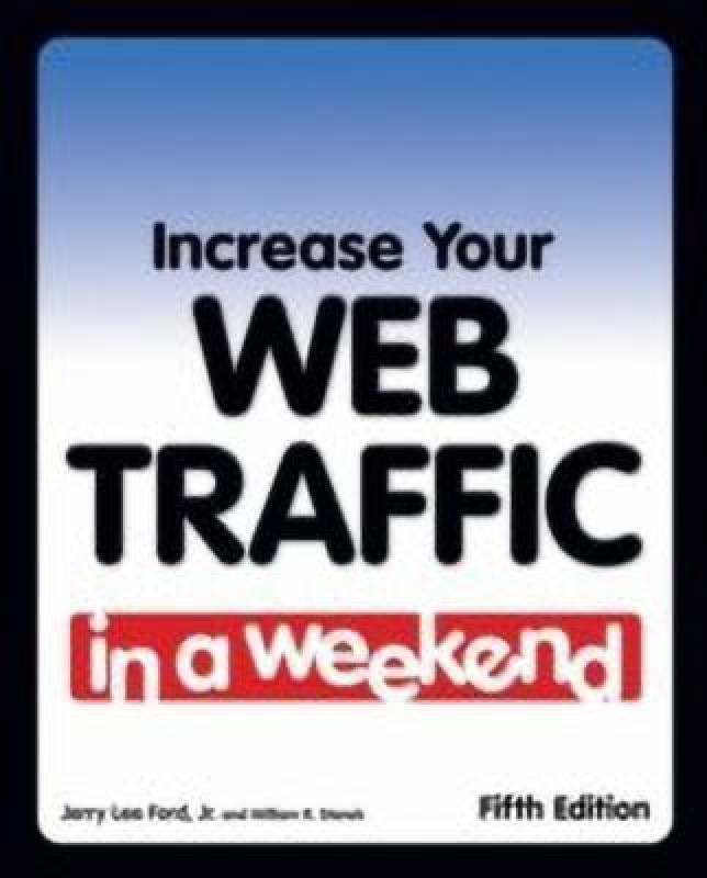 Increase Your Web Traffic in a Weekend(English, Paperback, Jr. Stanek William R.)