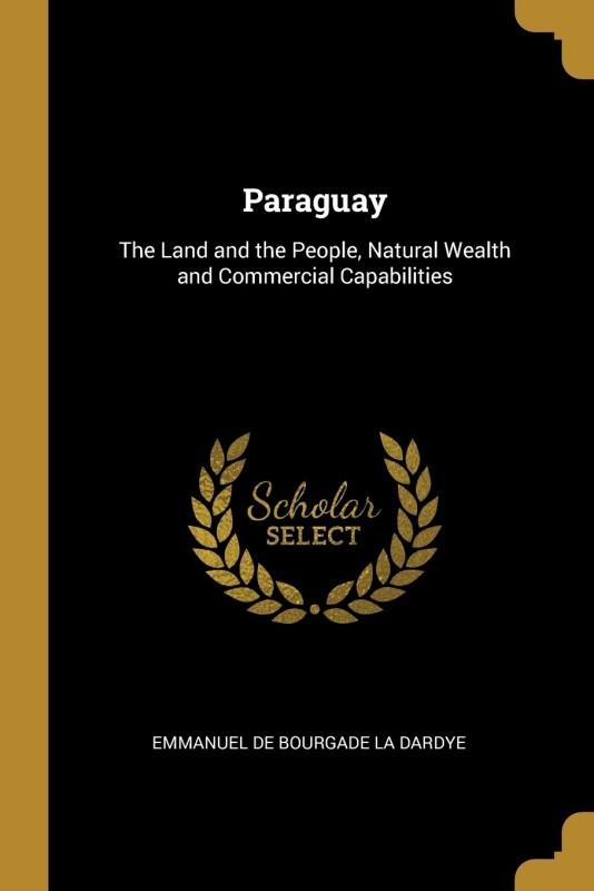 Paraguay(English, Paperback, Emmanuel de Bourgade la Dardye)
