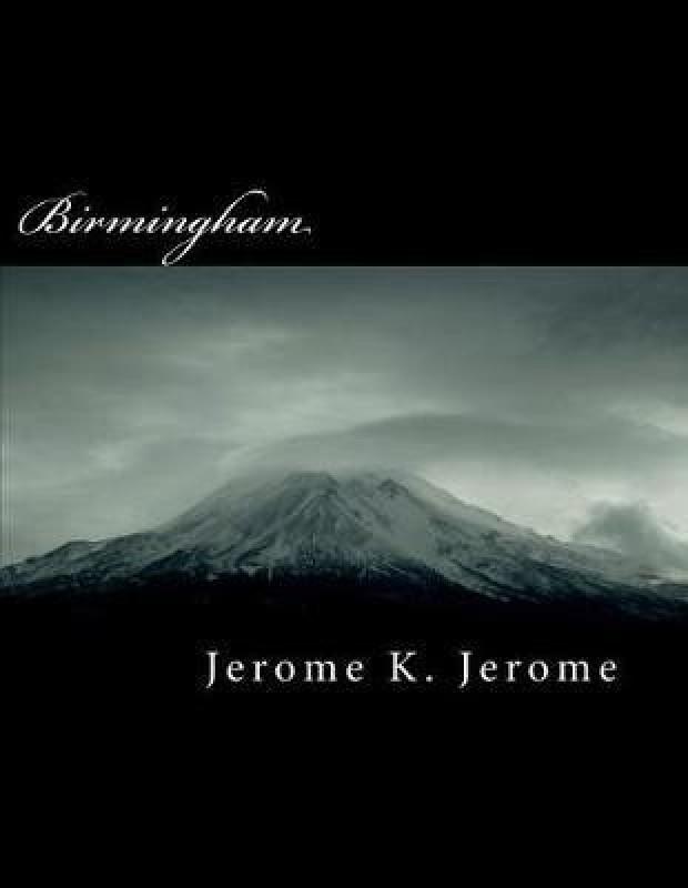 Birmingham(English, Paperback, Jerome Jerome K)