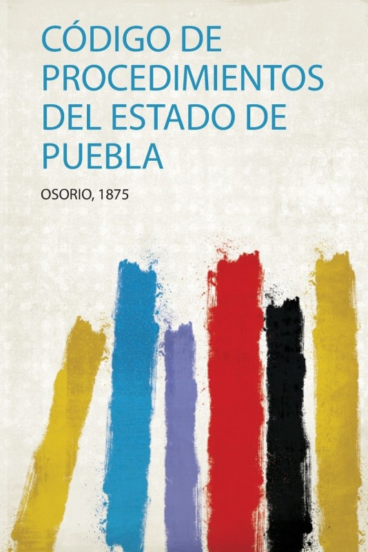 Codigo De Procedimientos Del Estado De Puebla(Spanish, Paperback, unknown)