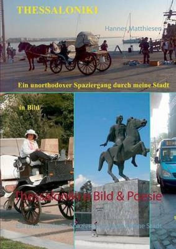 Thessaloniki in Bild & Poesie(German, Paperback, Matthiesen Hannes)