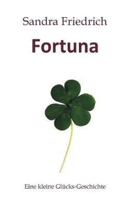 Fortuna(German, Paperback, Friedrich Sandra)