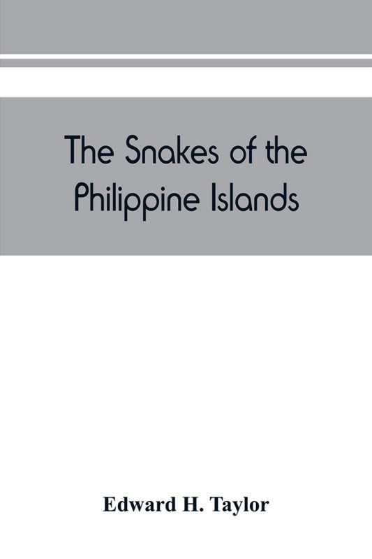 The snakes of the Philippine Islands(English, Paperback, H Taylor Edward)