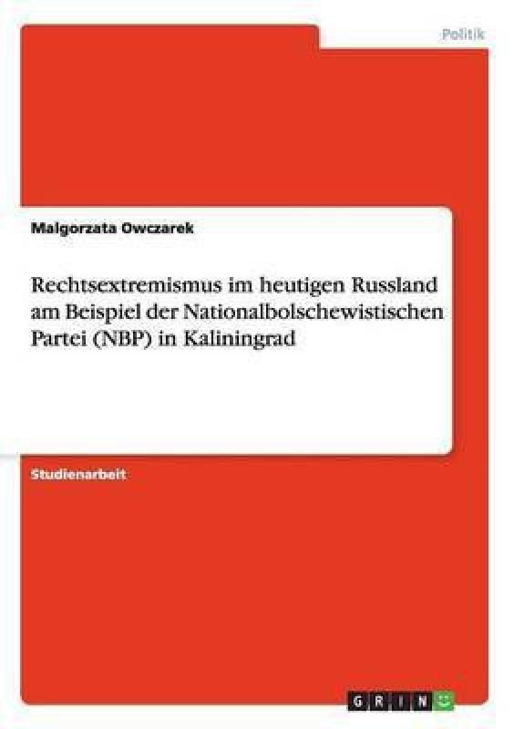 Rechtsextremismus Im Heutigen Russland Am Beispiel Der Nationalbolschewistischen Partei (Nbp) in Kaliningrad(German, Paperback, Owczarek Malgorzata)