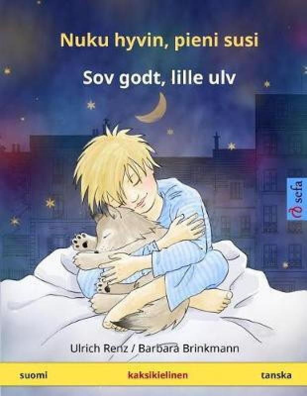 Nuku hyvin, pieni susi - Sov godt, lille ulv. Kaksikielinen satukirja (suomi - tanska)(Finnish, Paperback, unknown)
