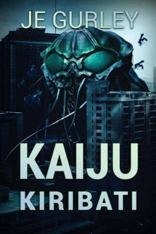 Kaiju Kiribati(English, Paperback, Gurley Je)