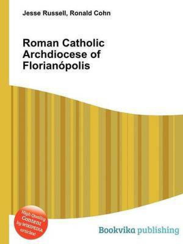 Roman Catholic Archdiocese of Florianopolis(English, Paperback, unknown)
