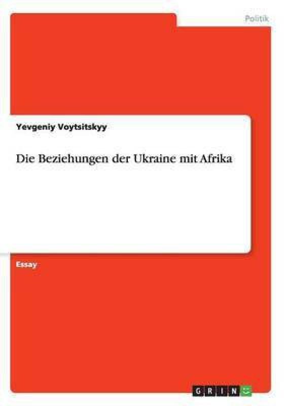 Die Beziehungen der Ukraine mit Afrika(German, Paperback, Voytsitskyy Yevgeniy)