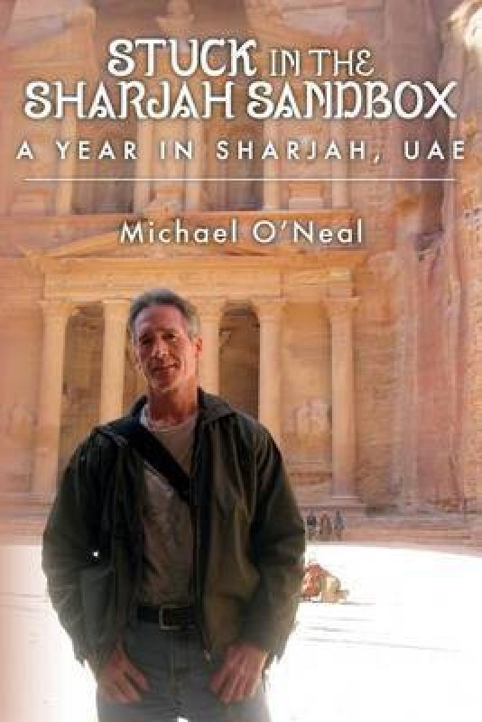 Stuck in the Sharjah Sandbox(English, Paperback, O'Neal Michael)