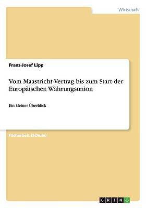 Vom Maastricht-Vertrag bis zum Start der Europaischen Wahrungsunion(German, Paperback, Lipp Franz-Josef)