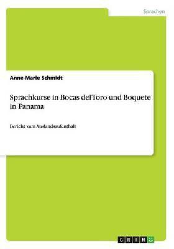 Sprachkurse in Bocas del Toro Und Boquete in Panama(German, Paperback, Schmidt Anne-Marie)