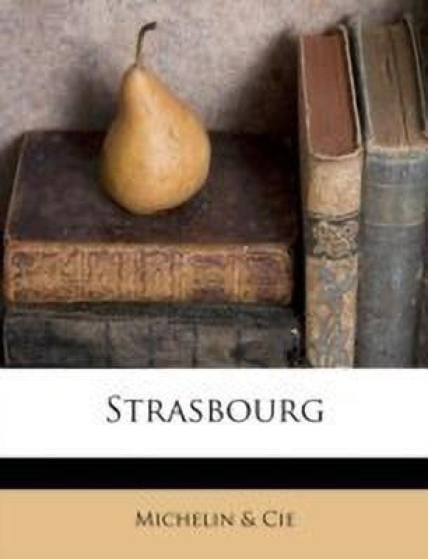 Strasbourg(French, Paperback, Cie Michelin)