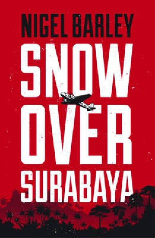 Snow over Surabaya(English, Paperback, Barley Nigel)