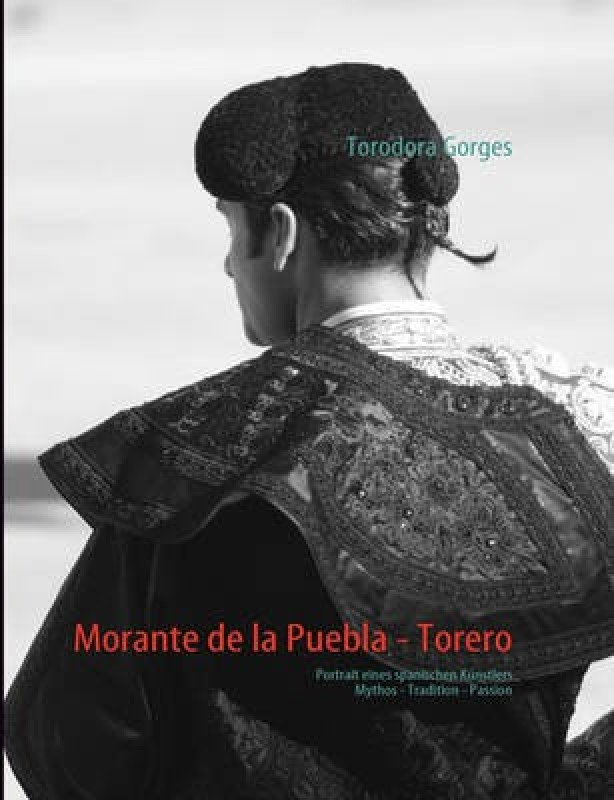 Morante de la Puebla - Torero(German, Paperback, Gorges Torodora)