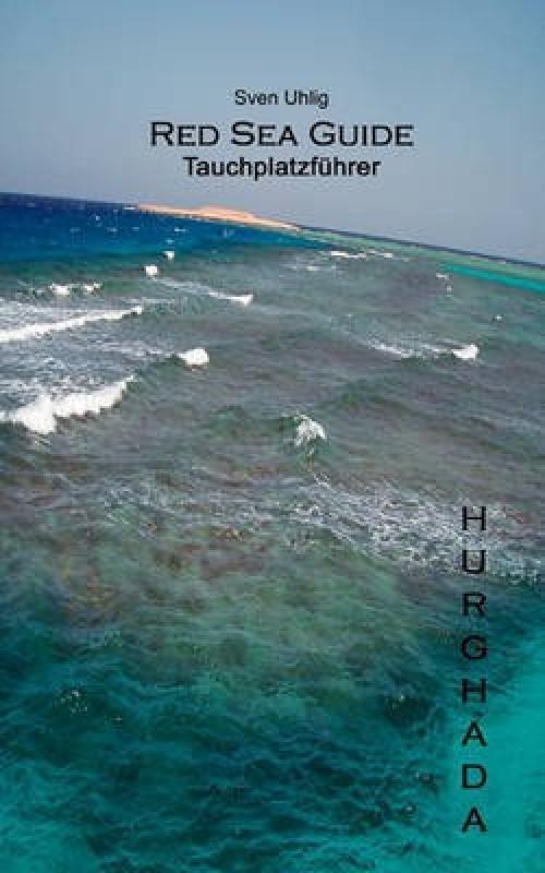 Tauchplatzfuhrer Hurghada(German, Paperback, Uhlig Sven)