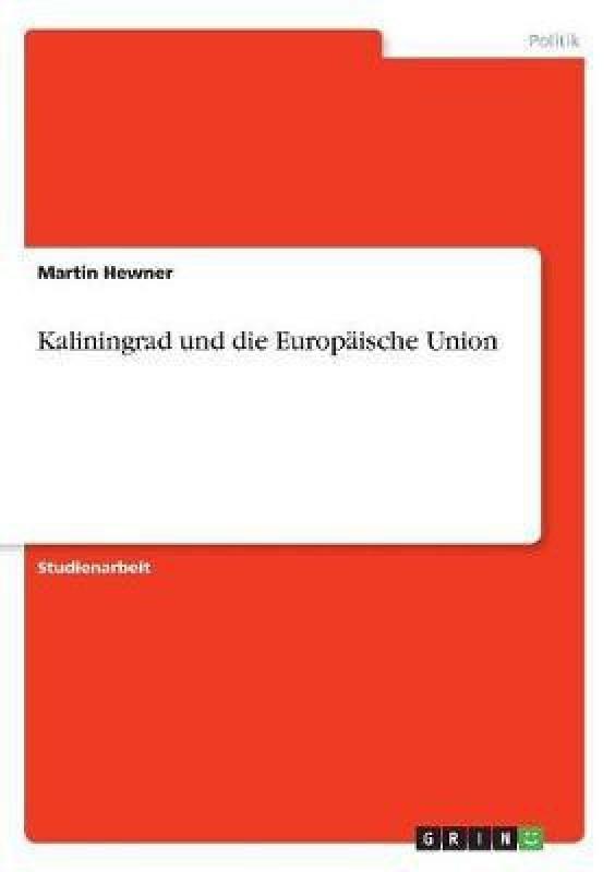 Kaliningrad Und Die Europaische Union(German, Paperback, Hewner Martin)