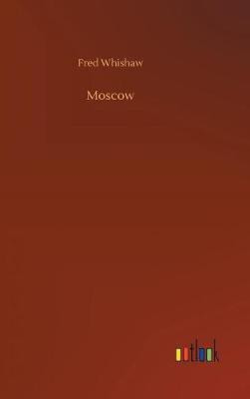 Moscow(English, Hardcover, Whishaw Fred)