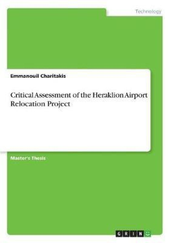 Critical Assessment of the Heraklion Airport Relocation Project(English, Paperback, Charitakis Emmanouil)