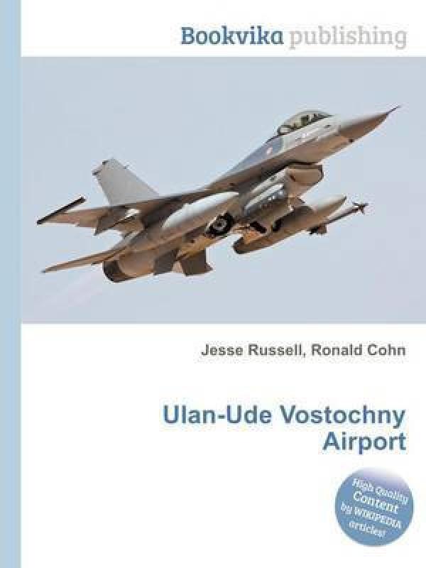 Ulan-Ude Vostochny Airport(English, Paperback, unknown)