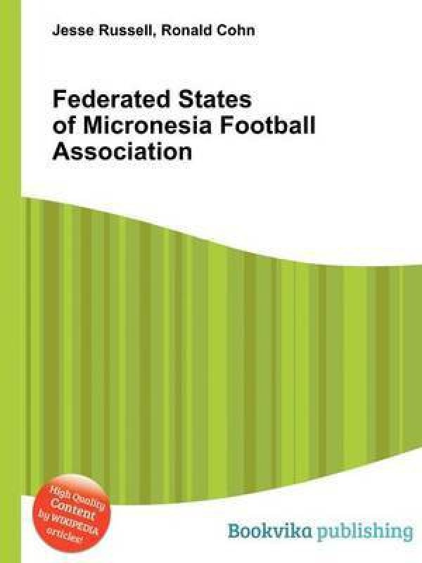 Federated States of Micronesia Football Association(English, Paperback, unknown)