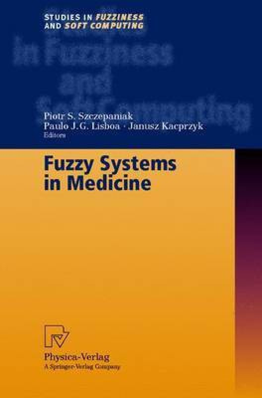 Fuzzy Systems in Medicine(English, Hardcover, unknown)