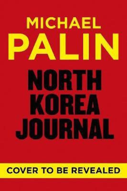 North Korea Journal(English, Hardcover, Palin Michael)