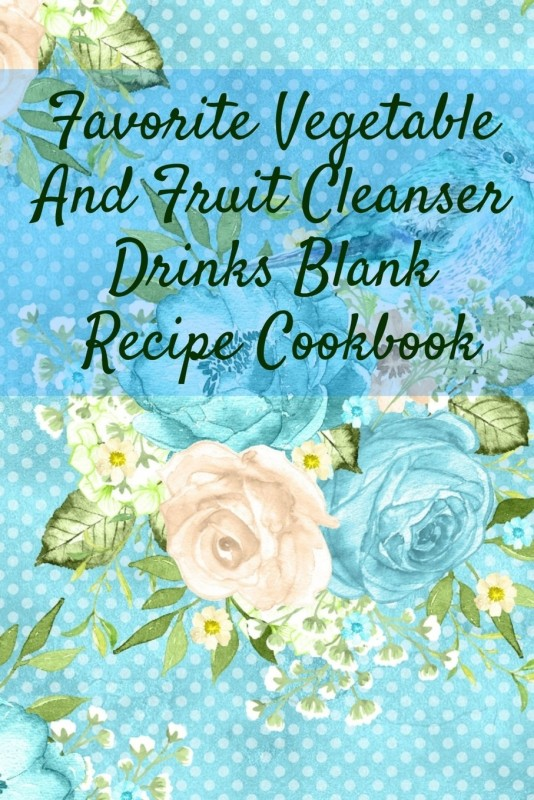 Favorite Vegetable And Fruit Cleanser Drinks Blank Recipe Cookbook(English, Paperback, Green Ginger)