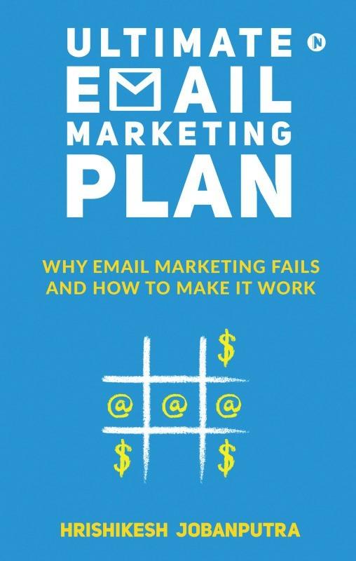 Ultimate Email Marketing Plan(English, Paperback, Hrishikesh Jobanputra)