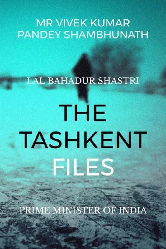THE TASHKENT FILES(English, Paperback, MR VIVEK KUMAR PANDEY SHAMBHUNATH)
