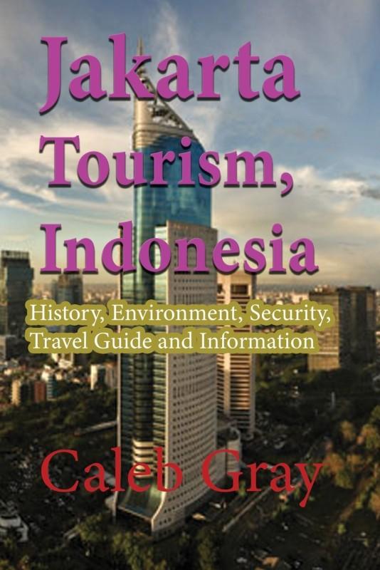 Jakarta Tourism, Indonesia(English, Paperback, Gray Caleb)