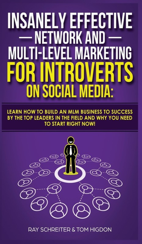 Insanely Effective Network And Multi-Level Marketing For Introverts On Social Media(English, Hardcover, Schreiter Ray)