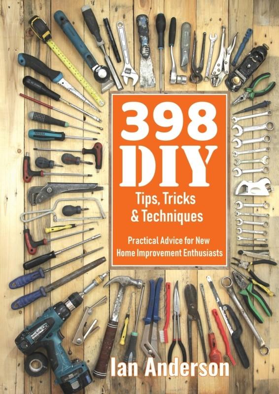 398 DIY Tips, Tricks & Techniques(English, Paperback, Anderson Ian)