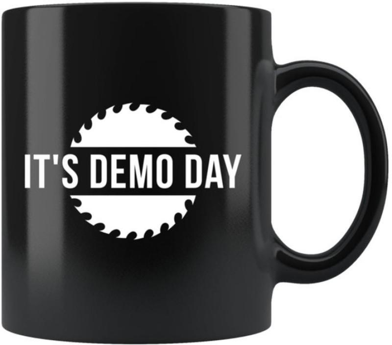 SKY DOT Demo Day, Demolition Day Gift, Home Renovation Ceramic Mug(350 ml)