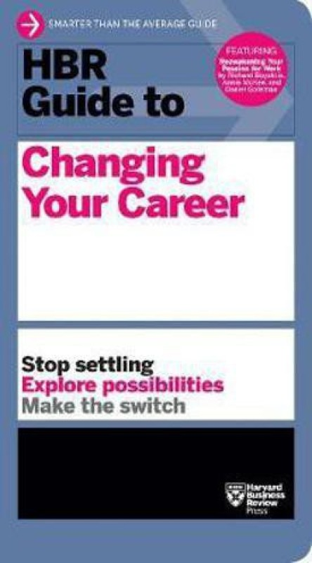 HBR Guide to Changing Your Career(English, Paperback, Harvard Business Review)