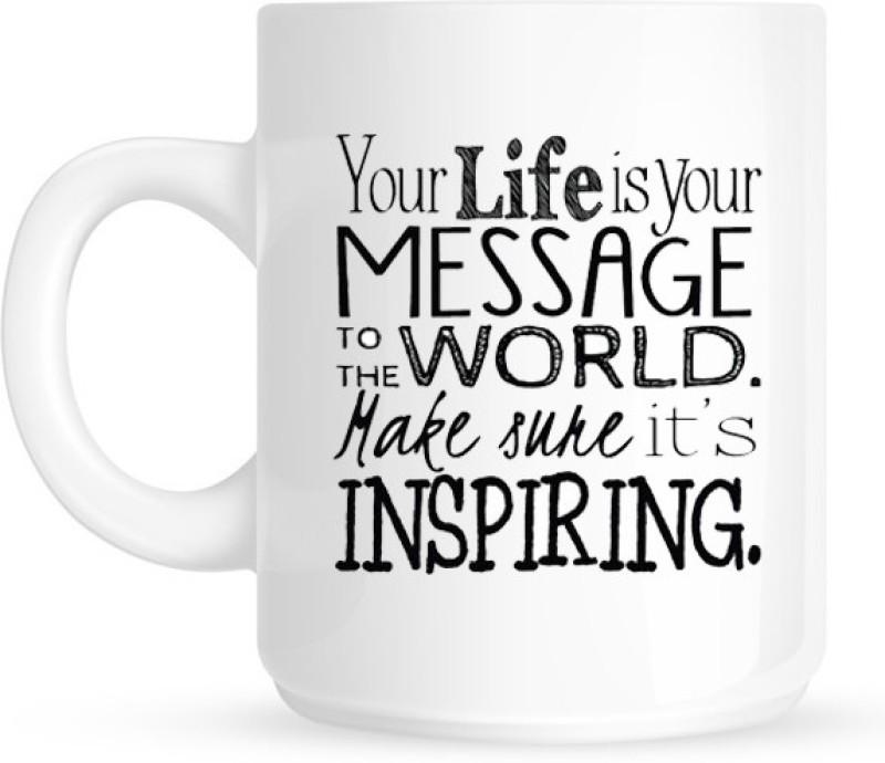 HuppmeGift Life Is A Message White Ceramic Mug(350 ml)