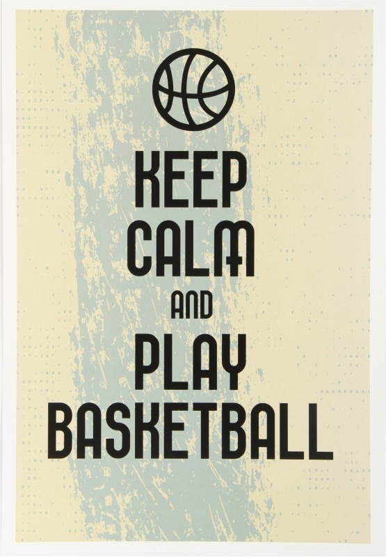 Posterhouzz- Keep Calm And Play Basketball (Small) Fine Art Print(18 inch X 12 inch, Rolled)