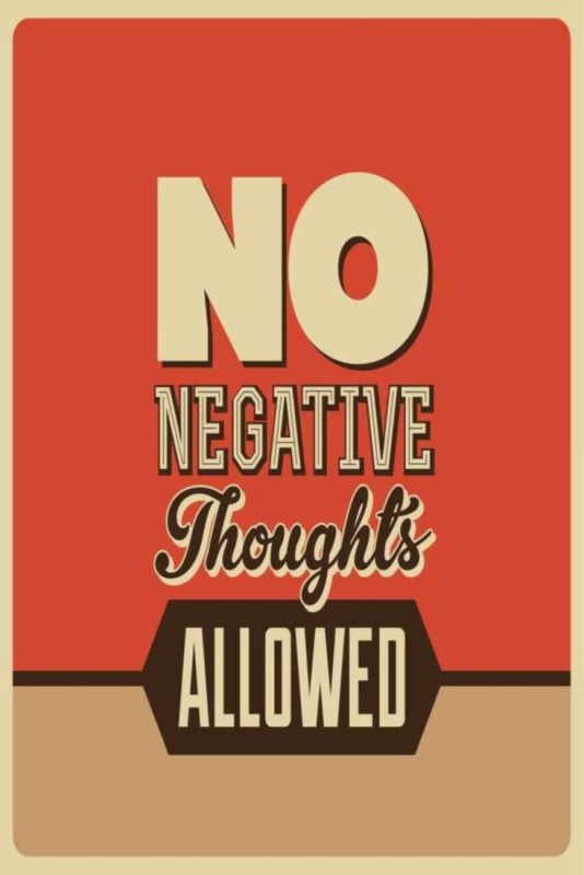 Athah No Negative Thoughts Allowed. Paper Print Rolled Paper Print(18 inch X 12 inch, Rolled)