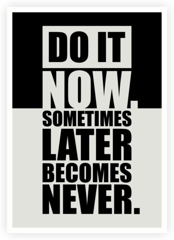 Athah Do It Now Inspirational Gym Motivational Quotes Poster Paper Print . . Paper Print(18 inch X 12 inch, Rolled)
