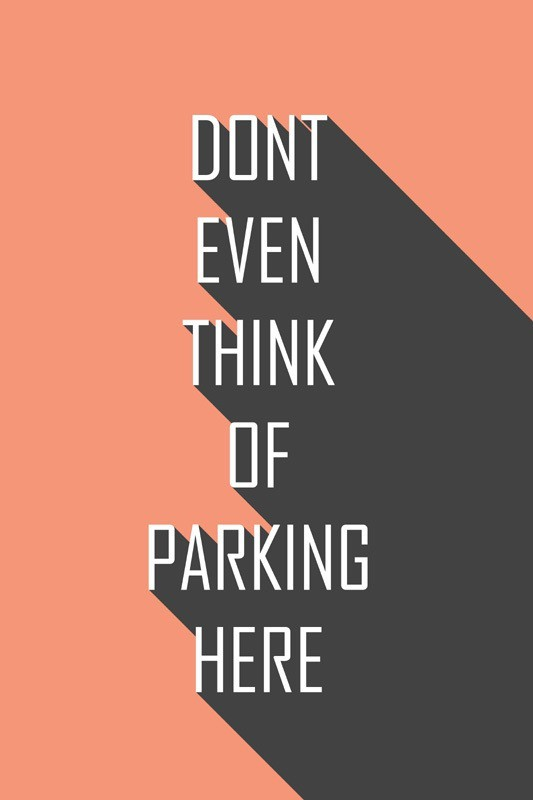 Athah Poster Don't even think of Parking here Paper Print(18 inch X 12 inch, Rolled)