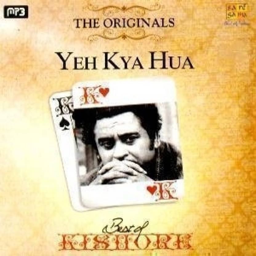 The Originals Best Of Kishore-Yeh Kya Hua
