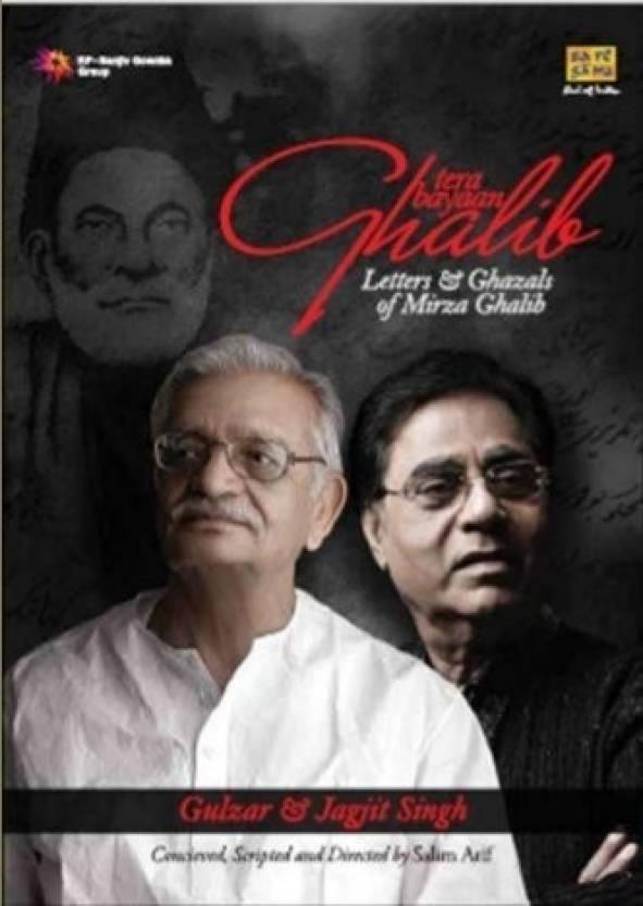 Tera Bayaan Ghalib - Letters & Ghazals Of Mirza Ghalib