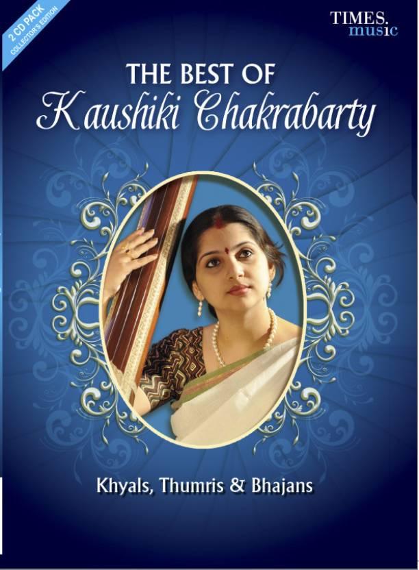 The Best Of Kaushiki Chakrabarty: Khyals / Thumris / Bhajans