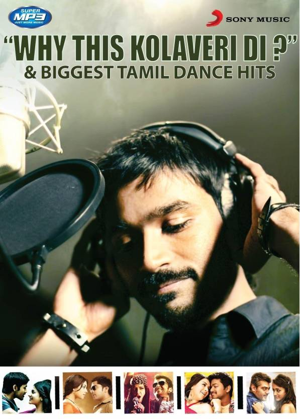 Why This Kolaveri Di? & Biggest Tamil Dance Hits