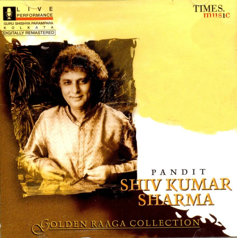Pandit Shiv Kumar Sharma - Golden Raaga Collection