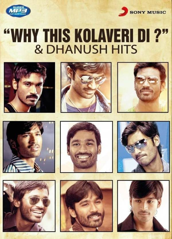 Why This Kolaveri Di & Dhanush Hits