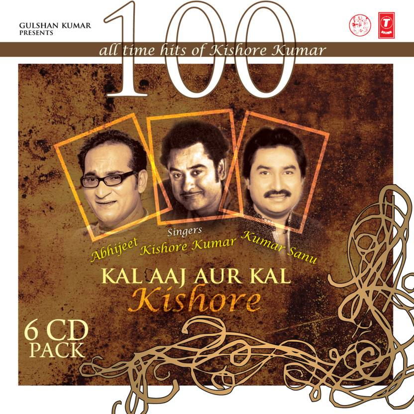 100 All Time Hits Of Kishore Kumar Kal Aaj Aur Kal Kishore