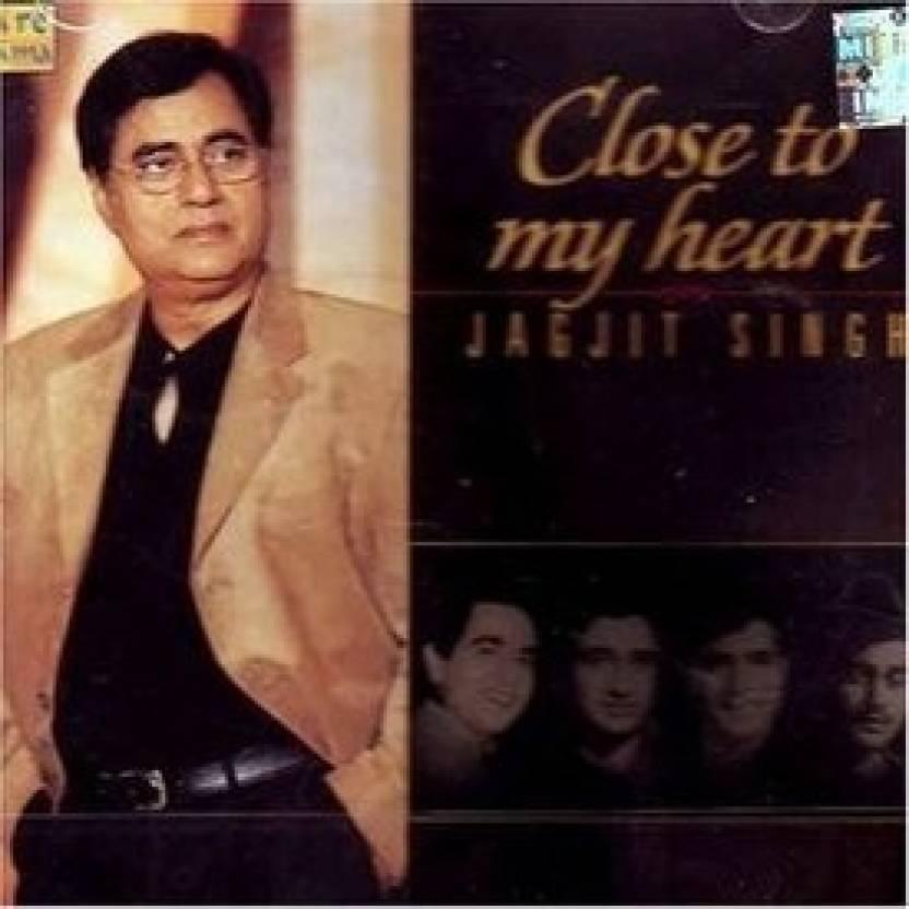Close To My Heart - Jagjit Singh
