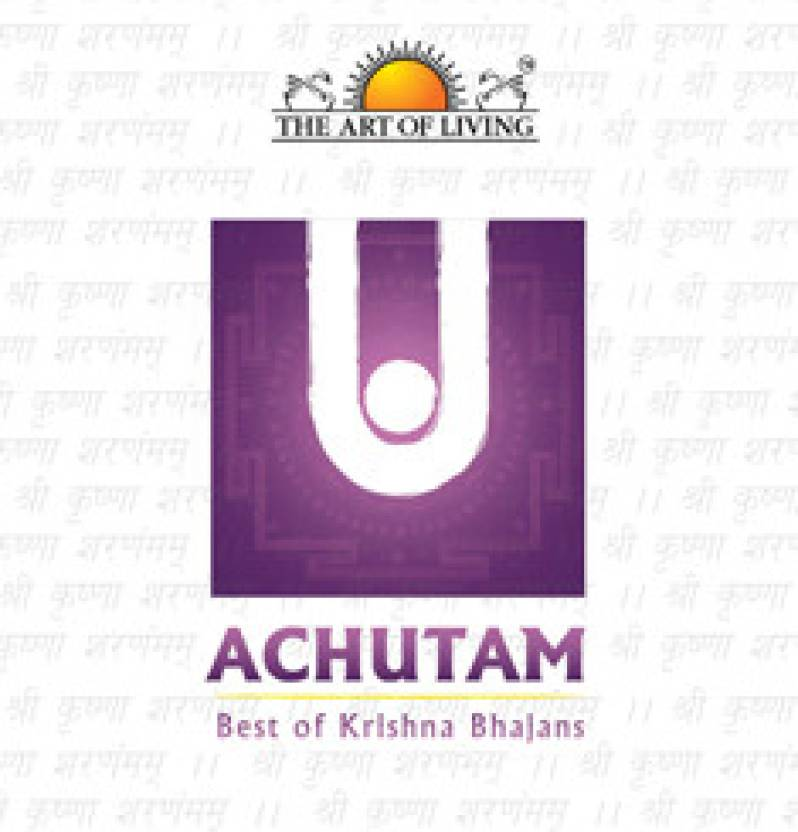 The Art Of Living: Achutam Best Of Krishna Bhajans