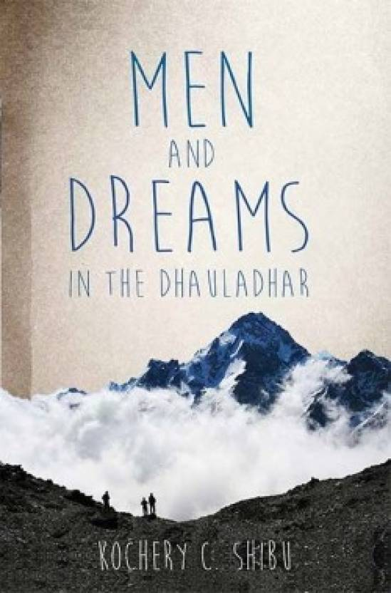 Men and Dreams : In the Dhauladhar