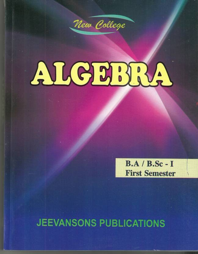 New College Algebra For B A /B Sc  I (1st Semester): Buy New